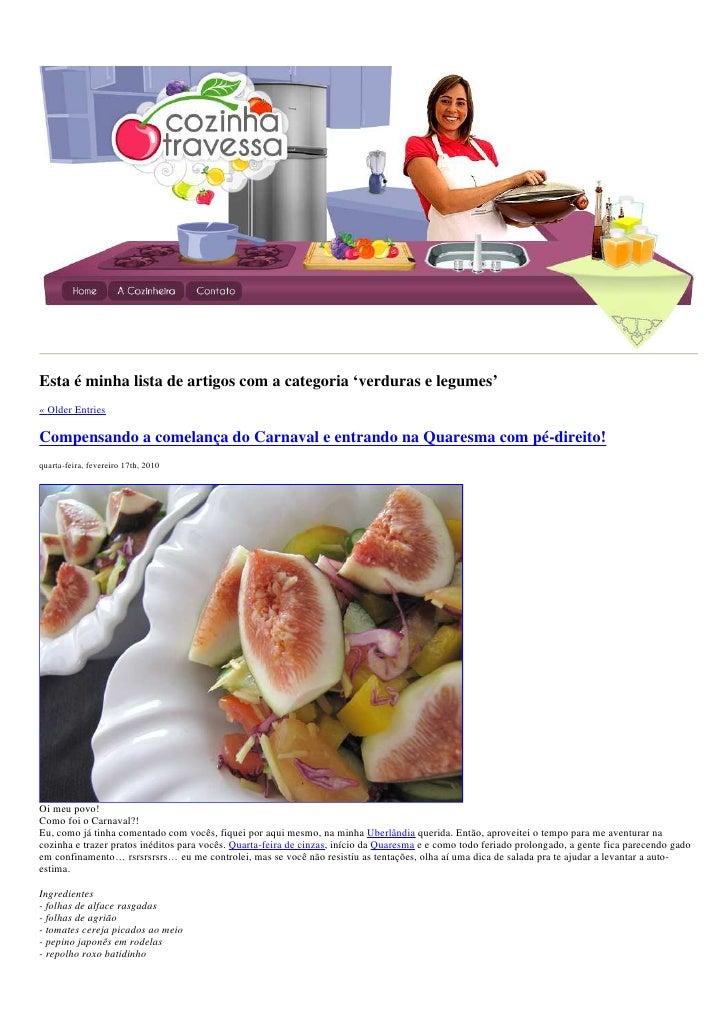 Esta é minha lista de artigos com a categoria 'verduras e legumes' « Older Entries  Compensando a comelança do Carnaval e ...