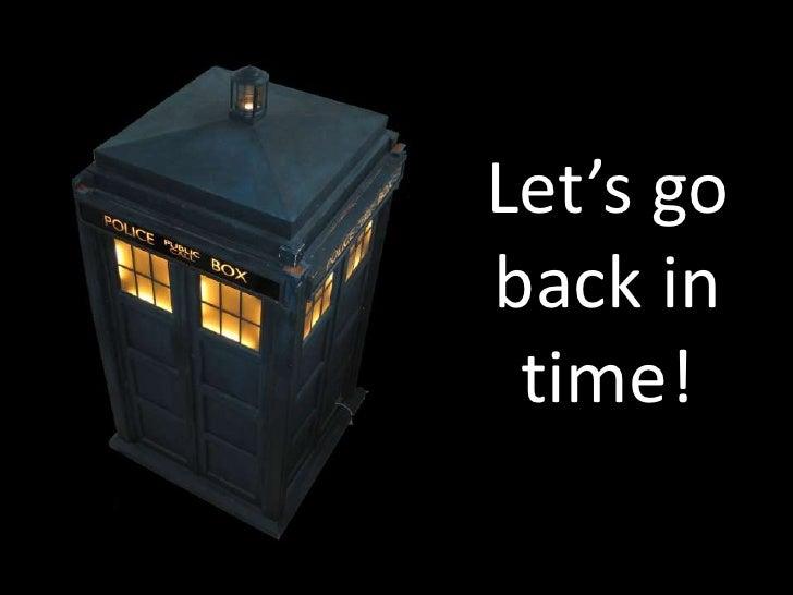 Let's go back in  time!