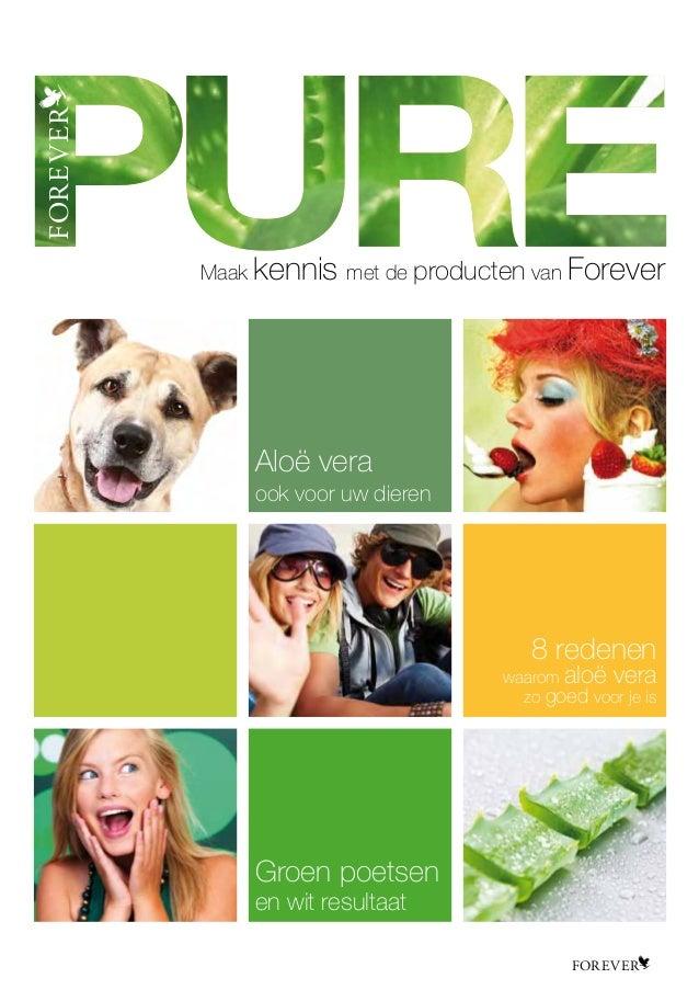 FOREVERMaak kennis met de producten van ForeverFOREVERAloë veraook voor uw dieren8 redenenwaarom aloë verazo goed voor je ...
