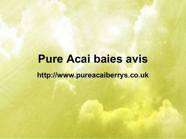 Pure Acai baies avis http://www.pureacaiberrys.co.uk