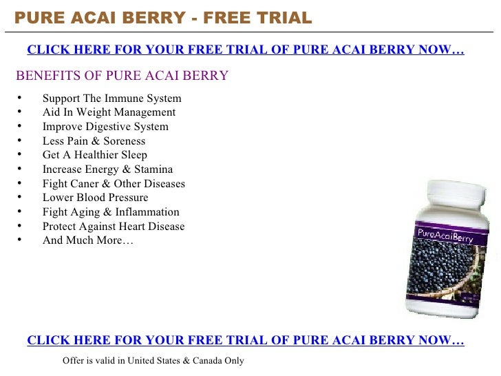 PURE ACAI BERRY - FREE TRIAL   CLICK HERE FOR YOUR FREE TRIAL OF PURE ACAI BERRY NOW… CLICK HERE FOR YOUR FREE TRIAL OF PU...