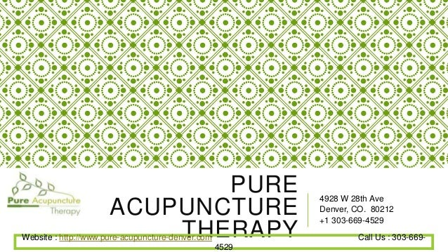 PURE ACUPUNCTURE THERAPY 4928 W 28th Ave Denver, CO. 80212 +1 303-669-4529 Website : http://www.pure-acupuncture-denver.co...