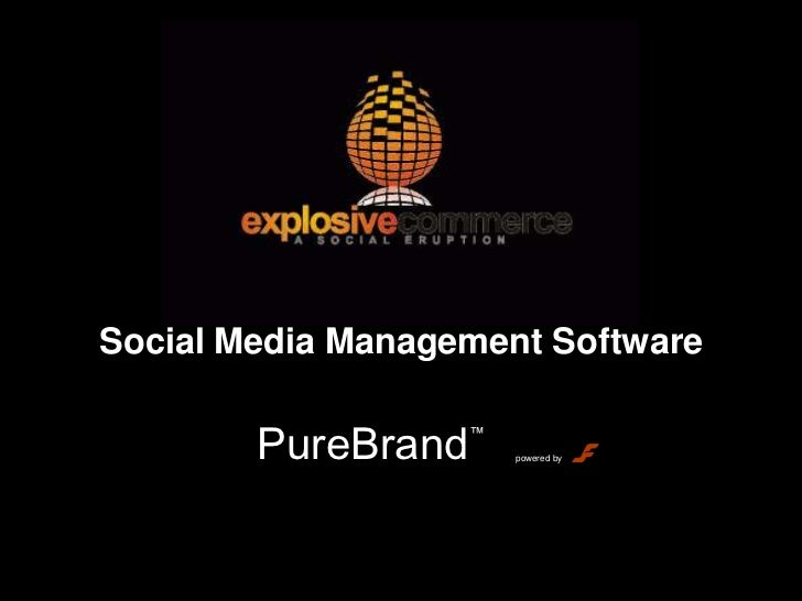 Social Media Management Software<br />PureBrand™<br />powered by<br />