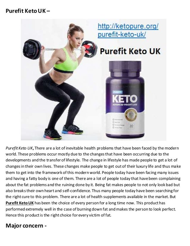 Purefit Keto UK – PurefitKeto UK, There are a lot of inevitable health problems that have been faced by the modern world. ...