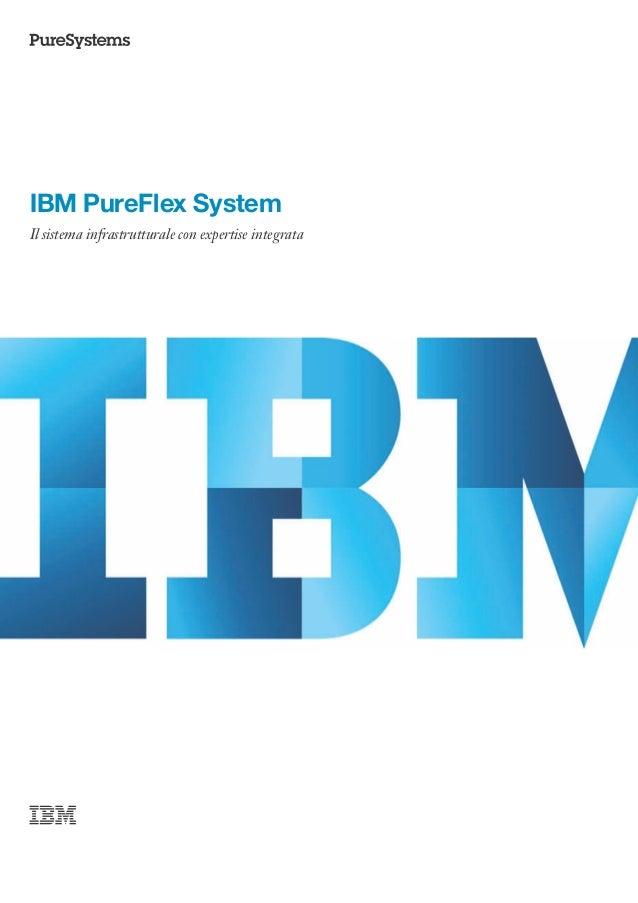IBM PureFlex SystemIl sistema infrastrutturale con expertise integrata