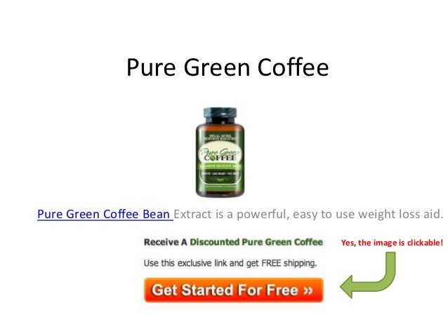 Pure Green CoffeePure Green Coffee Bean Extract is a powerful, easy to use weight loss aid.                               ...