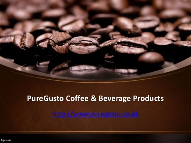 PureGusto Coffee & Beverage Products http://www.puregusto.co.uk