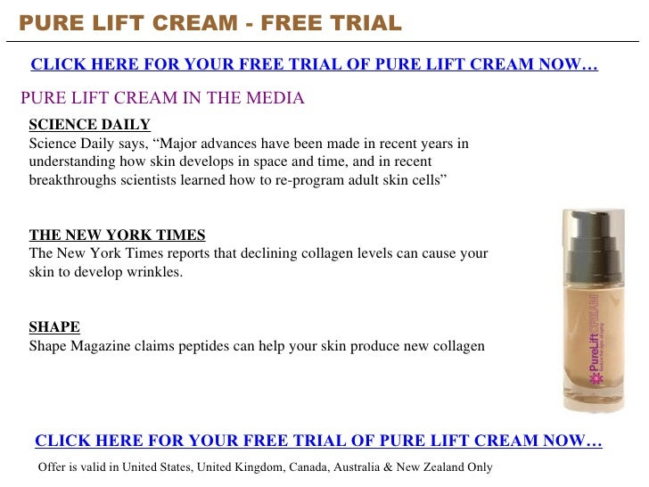 PURE LIFT CREAM - FREE TRIAL   Offer is valid in United States, United Kingdom, Canada, Australia & New Zealand Only PURE ...