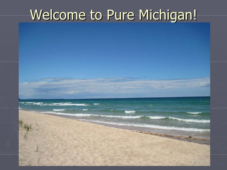 Welcome to Pure Michigan!