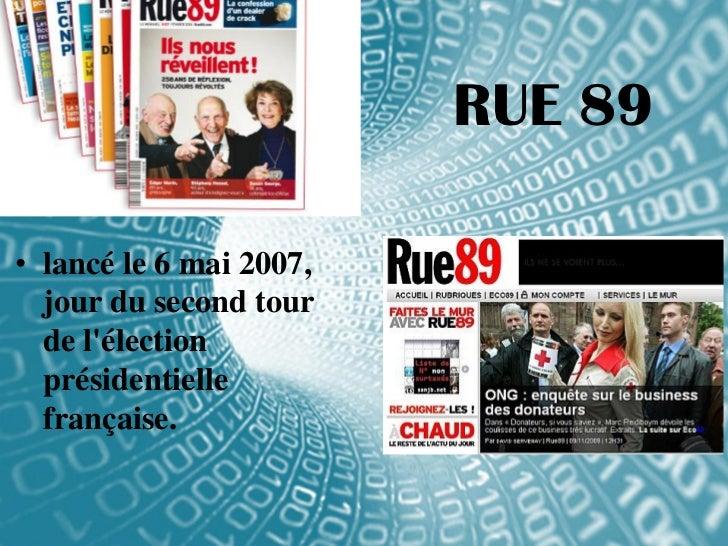 RUE 89• lancé le 6 mai 2007,  jour du second tour  de lélection  présidentielle  française.