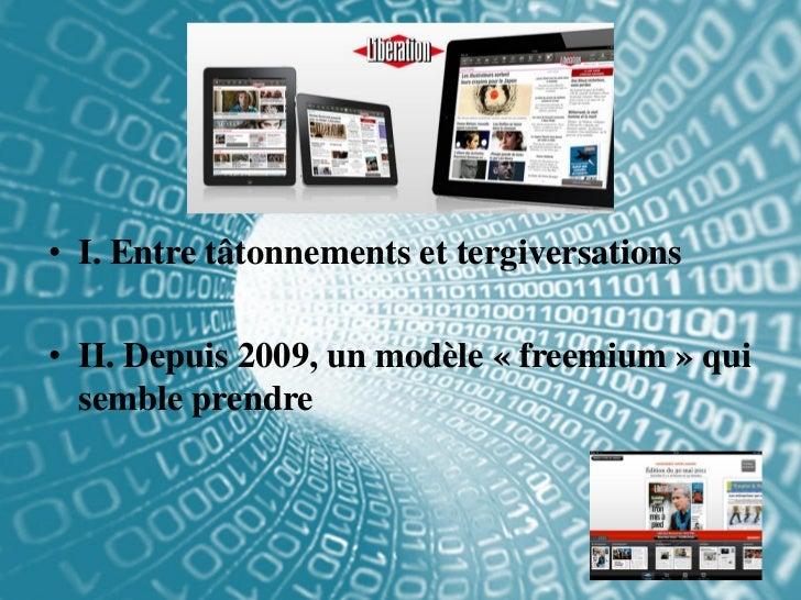 • I. Entre tâtonnements et tergiversations• II. Depuis 2009, un modèle « freemium » qui  semble prendre