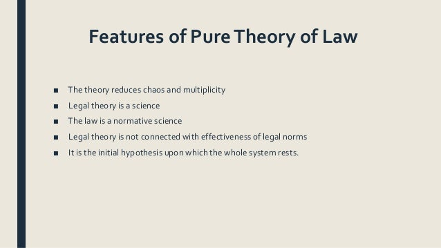 kelsons pure theory of law Pure theory of law (german: reine rechtslehre) is a book by legal theorist  hans kelsen, first published in 1934 and in a greatly expanded second edition .