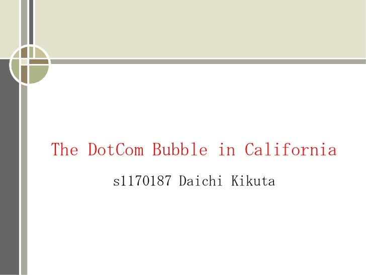 The DotCom Bubble in California      s1170187 Daichi Kikuta