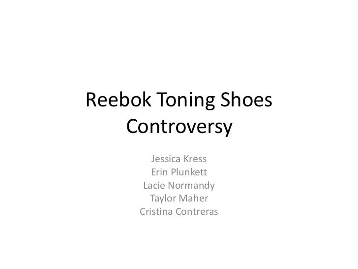 Reebok Toning Shoes    Controversy        Jessica Kress        Erin Plunkett      Lacie Normandy       Taylor Maher     Cr...