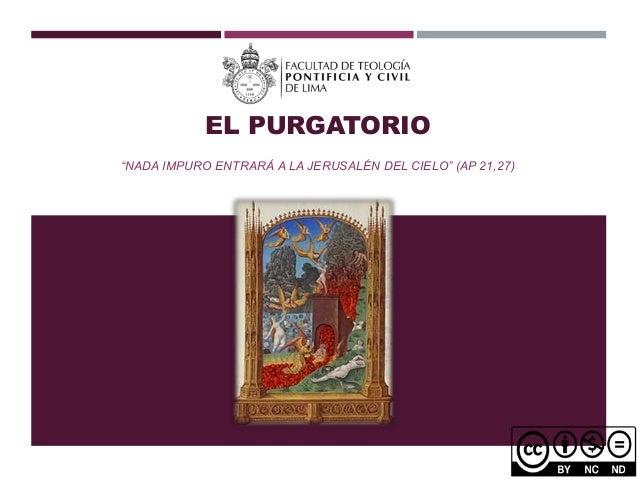 """EL PURGATORIO """"NADA IMPURO ENTRARÁ A LA JERUSALÉN DEL CIELO"""" (AP 21,27)"""