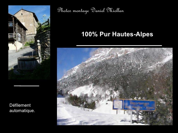 100% Pur Hautes-Alpes Photos montage Daniel Miollan Défilement automatique.
