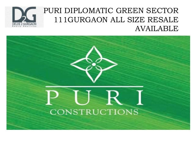 PURI DIPLOMATIC GREEN SECTOR  111GURGAON ALL SIZE RESALE                   AVAILABLE