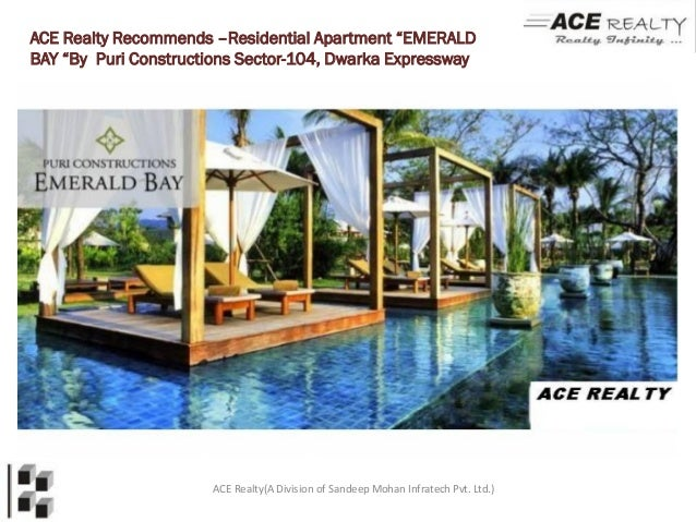 """ACE Realty Recommends –Residential Apartment """"EMERALDBAY """"By Puri Constructions Sector-104, Dwarka Expressway             ..."""