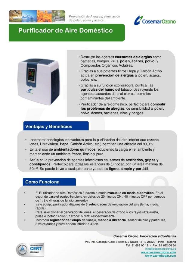 Ventajas y Beneficios • Incorpora tecnologías innovadoras para la purificación del aire interior que (ozono, iones, Ultrav...