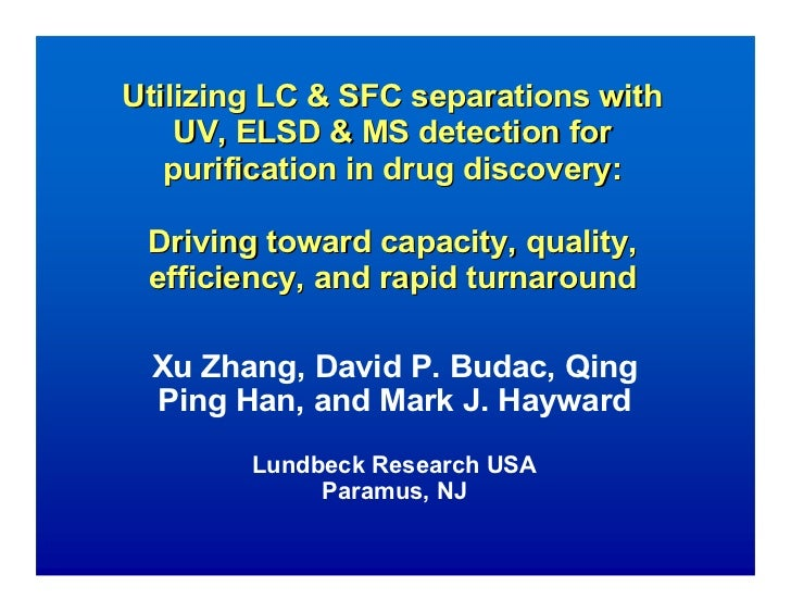 Utilizing LC & SFC separations with    UV, ELSD & MS detection for   purification in drug discovery: Driving toward capaci...