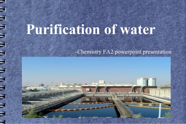 Purification of water -Chemistry FA2 powerpoint presentation