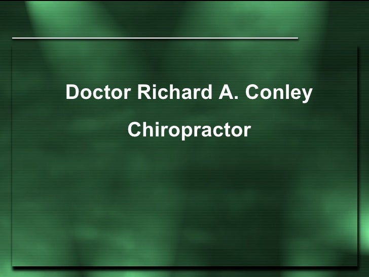 Doctor Richard A. Conley Chiropractor