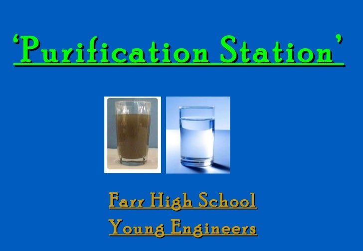 ' Purification Station'   Farr High School Young Engineers