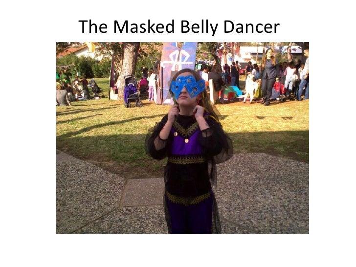 The Masked Belly Dancer<br />