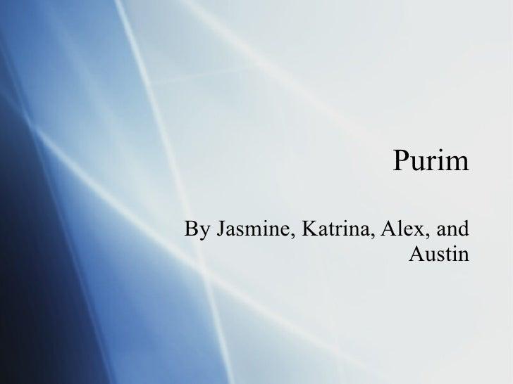 Purim By Jasmine, Katrina, Alex, and Austin
