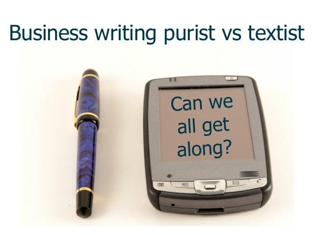 Business writing purist vs textist