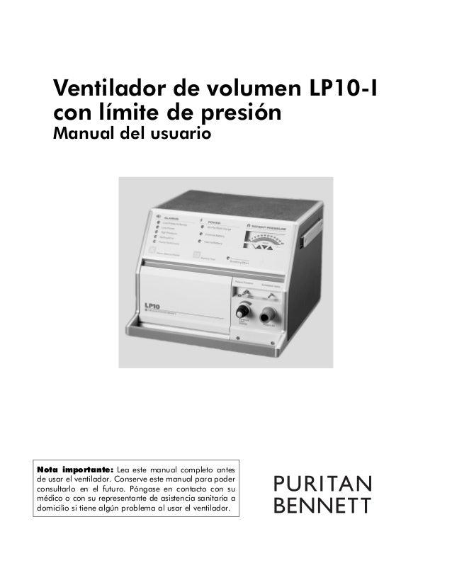 Ventilador de volumen LP10-I con límite de presión Manual del usuario Nota importante: Lea este manual completo antes de u...
