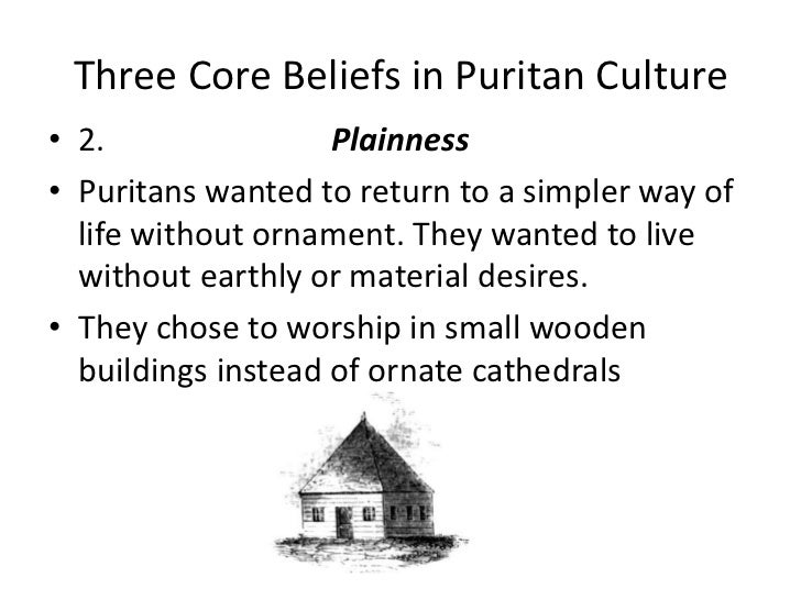 core beliefs of the puritans The puritans were strict calvinists john winthrop understood that people were bound to disagree and was willing to tolerate a range of opinion and belief.