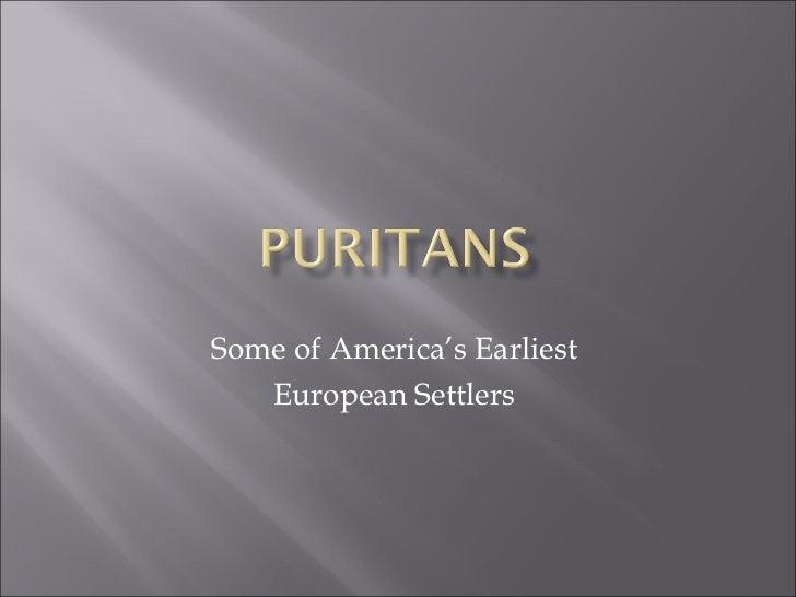 Some of America's Earliest  European Settlers