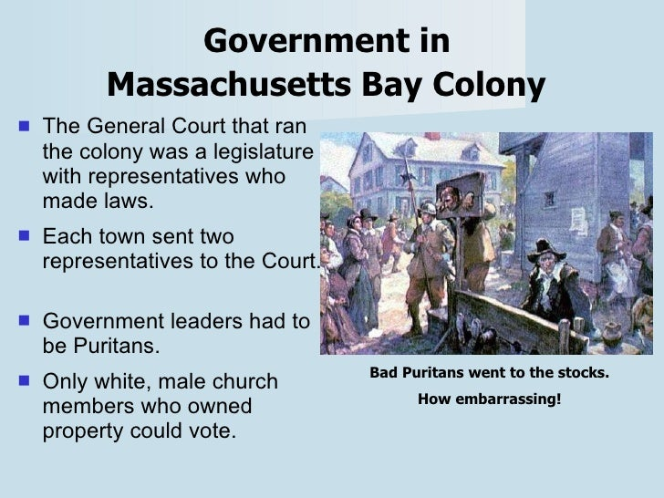 a look at the colonial government in massachusetts Any history of the american revolution should begin with the french & indian war (1754-63) we read about in chapter 3, without which no rebellion would have taken place v firmly established gender a look at the colonial government in massachusetts roles helped maintain strong family structures the declaration of independence, 1776.