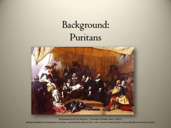 """Background:                                   Puritans                               Embarkation of the Pilgrims,"""" by Robe..."""