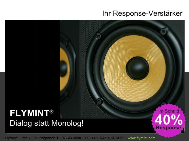 Ihr Response-Verstärker Flymint ®  GmbH - Leutragraben 1 - 07743 Jena - Tel. +49 3641 573 34 00 -  www. flymint . com  FLY...
