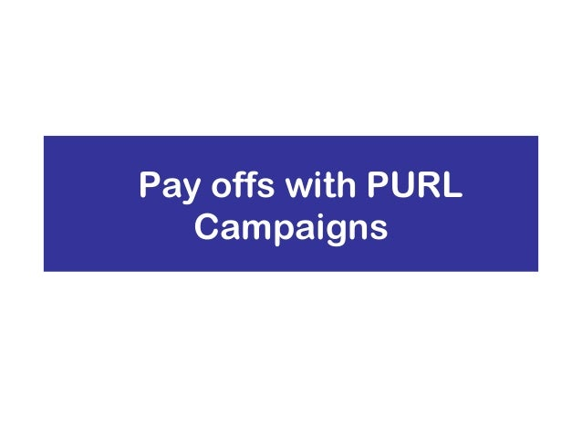 Pay offs with PURL Campaigns