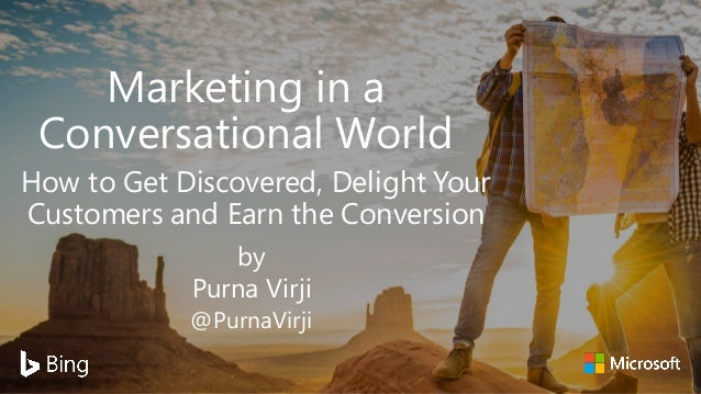Marketing in a Conversational World How to Get Discovered, Delight Your Customers and Earn the Conversion by Purna Virji @...