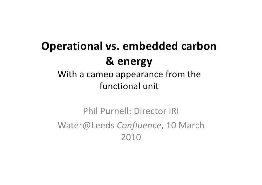 Operationalvs.embeddedcarbon  p             &energy   Withacameoappearancefromthe   Wi h                      f...