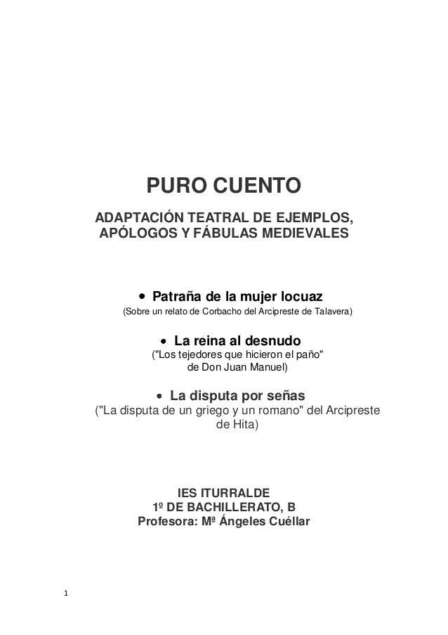 PURO CUENTO    ADAPTACIÓN TEATRAL DE EJEMPLOS,    APÓLOGOS Y FÁBULAS MEDIEVALES                Patraña de la mujer locuaz ...