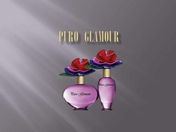    Puro Glamour é pra quem tem atitude e une os    diversos estilos da mulher brasileira.