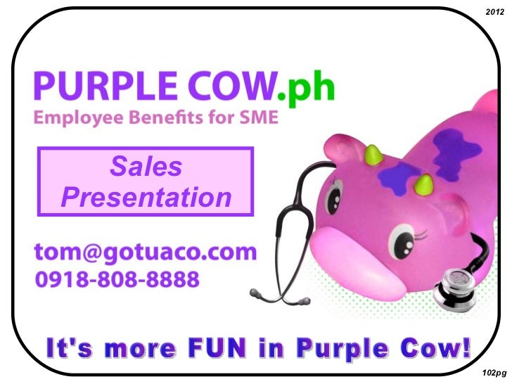It's more FUN in Purple Cow! Sales Presentation 2012 102pg