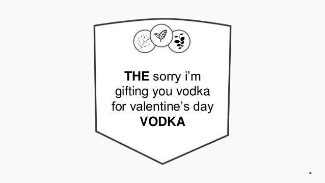 30 the sorry im gifting you vodka for valentines day vodka - Valentines Vodka