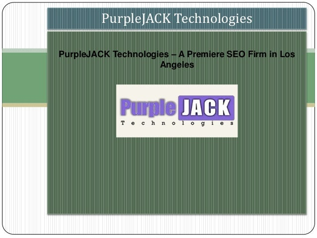 PurpleJACK Technologies – A Premiere SEO Firm in Los Angeles PurpleJACK Technologies
