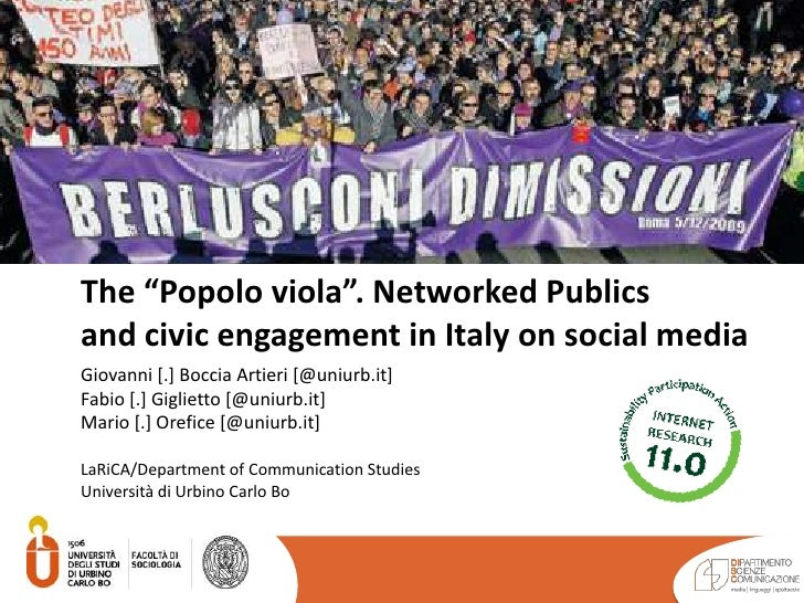 "The ""Popolo viola"". Networked Publics and civic engagement in Italy on social media<br />Giovanni [.] Boccia Artieri [@uni..."