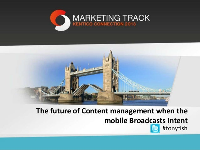 The future of Content management when the mobile Broadcasts Intent #tonyfish