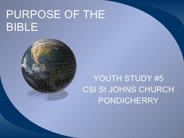 PURPOSE OF THE BIBLE YOUTH STUDY #5 CSI St JOHNS CHURCH PONDICHERRY