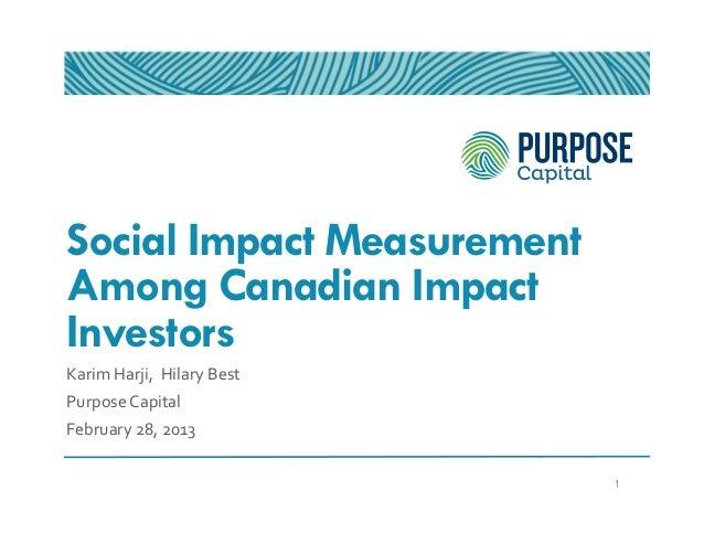 Social Impact MeasurementAmong Canadian ImpactInvestorsKarim Harji,  Hilary Best Purpose Capital February ...