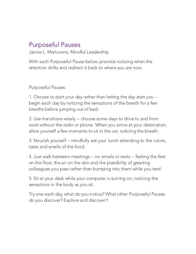 Purposeful Pauses Janice L. Marturano, Mindful Leadership With each Purposeful Pause below, practice noticing when the att...
