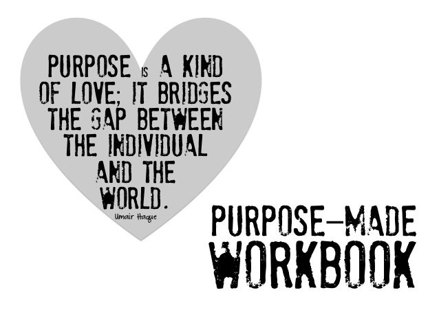 Purpose is a kindof love; it bridges the gap between  the individual     and the      world.	  	         Umair Haque      ...